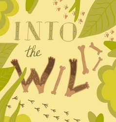 Into the wild vector image
