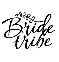 Bride tribe bachelorette party calligraphy design vector