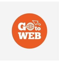Go to Web icon Internet access symbol vector image
