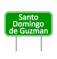 Santo Domingo de Guzman road sign vector