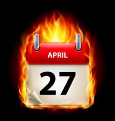 twenty-seventh april in calendar burning icon on vector image