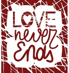 A biblical passage made by hand Love never ends vector