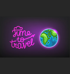 Time to travel concept traveling design neon glow vector