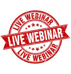 live webinar round grunge ribbon stamp vector image