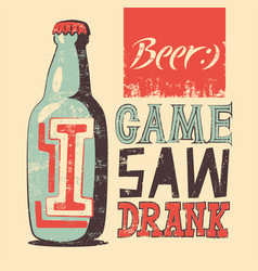Typographic retro grunge humorous beer poster vector
