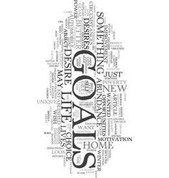 your goals are unique text word cloud concept vector image