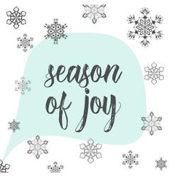 Christmas calligraphy season of joy Hand drawn vector image vector image