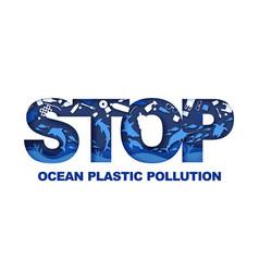 stop ocean plastic pollution typography banner vector image