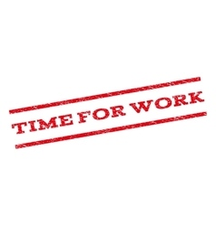 Time For Work Watermark Stamp vector image