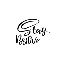 Stay positive motivation modern dry brush vector