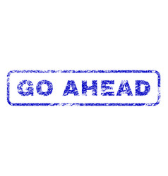 go ahead rubber stamp vector image