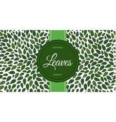Seamless leaves pattern label with text on floral vector
