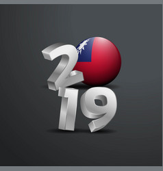 2019 grey typography with taiwan flag happy new vector image