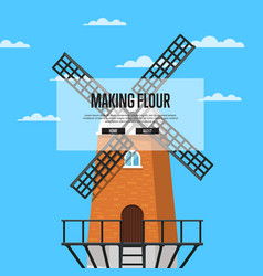 Making flour poster with stony old windmill vector