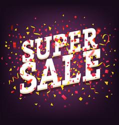 Super sale concept sale banner with color confetti vector