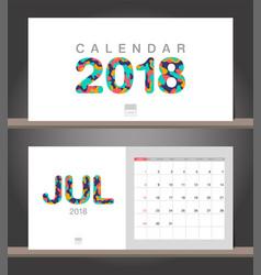 July 2018 calendar desk calendar modern design vector