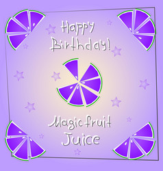 postcard happy birthday magicfruit juice vector image