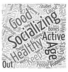 Socializing to continue healthy aging word cloud vector