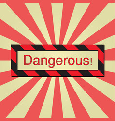 sign dangerous vector image