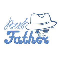 best father with a mustache in a hat and glasses vector image