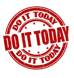 do it today sign or stamp vector image