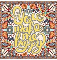 handwritten inscription You make me happy vintage vector image