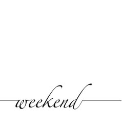 weekend text background vector image