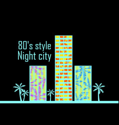 night city in the style of the 80s houses vector image