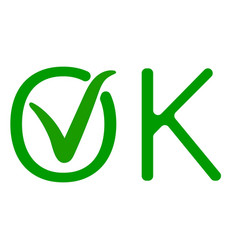 word ok with a green checkmark of approval vector image vector image