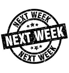Next week round grunge black stamp vector