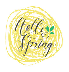 Handwritten inscription hello spring with leaf vector