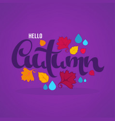 hello autumn bright fall leaves and lettering vector image