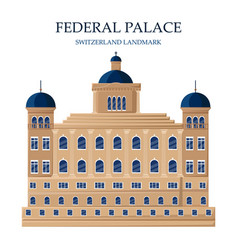 federal palace in switzerland architectures vector image