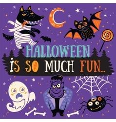 Halloween is so much fun vector