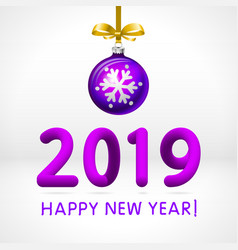 violet christmas ball by 2019 happy new year vector image