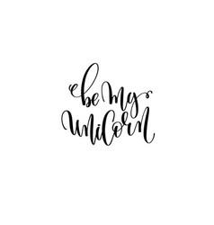 Be my unicorn - black and white handwritten vector