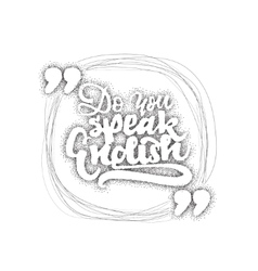Do you speak english - hand drawn dotworking vector