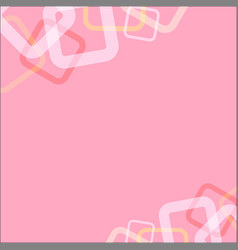 abstract square loop on pink soft background vector image