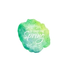Watercolor blot with text spring coming template vector image vector image