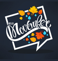 hello november bright fall leaves and lettering vector image