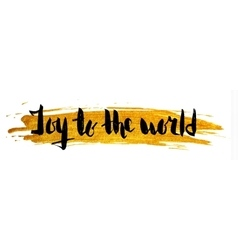 joy to world hand drawn lettering vector image