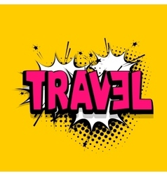 Lettering travel vacation comics book balloon vector