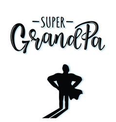 Super grandpa lettering poster vector
