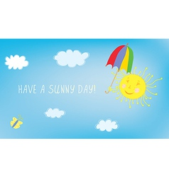 Have sunny day greeting card with sky and sun vector image