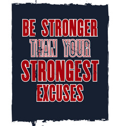 Inspiring motivation quote with text be stronger vector