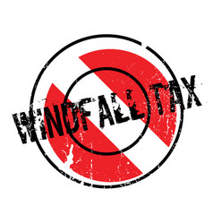 Windfall tax rubber stamp vector