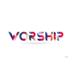 Worship colored rainbow word text suitable vector