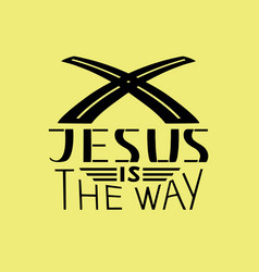 modern hand lettering jesus is the way vector image