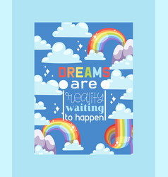 rainbow poster dreams are happen bright colorful vector image