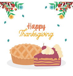 happy thanksgiving day pie and slice cake fall vector image